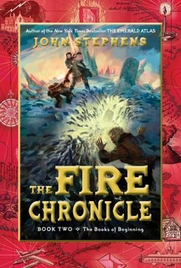 The Fire Chronicle -- The Book of Beginning Book 2 - John Stephens