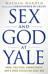 Sex and God at Yale: Porn, Political Correctness, and a Good Education Gone Bad