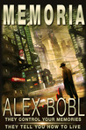 Memoria. A Corporation of Lies by Alex Bobl