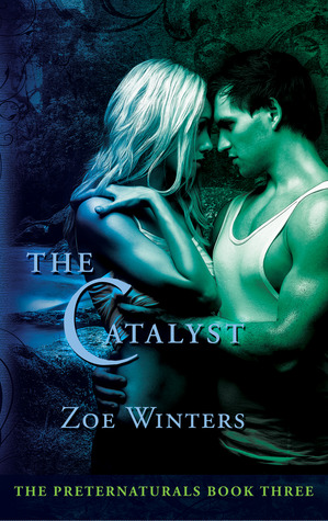 The Catalyst (Preternaturals, # 3)