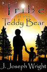 Jack James and the Tribe of the Teddy Bear by J. Joseph Wright