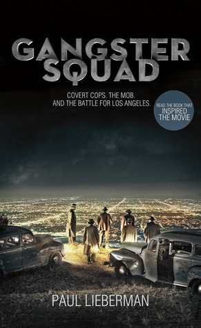 Gangster Squad: Covert Cops, the Mob, and the Battle for Los Angeles by Paul Lieberman