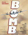 Bomb: The Race to Buildand Stealthe World's Most Dangerous Weapon
