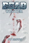 Dead: Winter (Dead, #4)