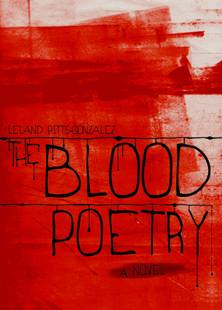 The Blood Poetry by Leland Pitts-Gonzalez