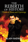 The Rebirth of History: Times of Riots and Uprisings