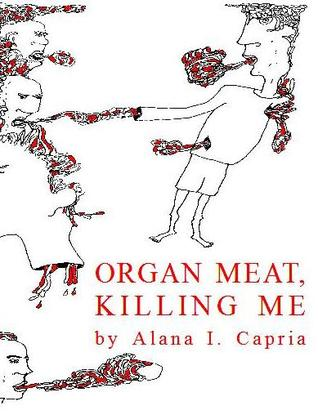 Organ Meat, Killing Me