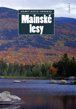 Mainské lesy by Henry David Thoreau