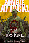 Rise of the Horde (Zombie Attack! #1)