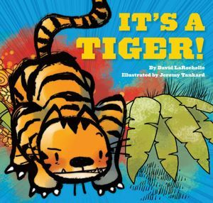 It's a Tiger! by David LaRochelle