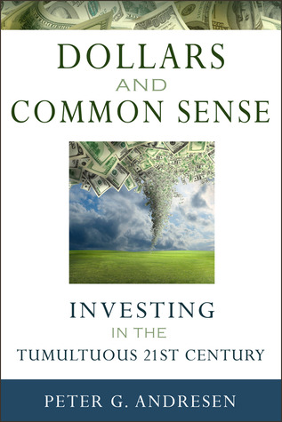 Dollars and Common Sense by Peter G. Andresen