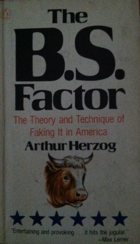 The B.S. Factor by Arthur Herzog III