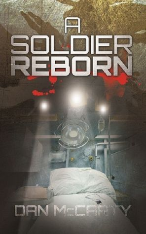 A Soldier Reborn by Dan McCarty