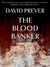 The Blood Banker by David Prever