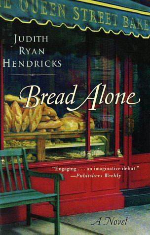 Bread Alone by Judi Hendricks