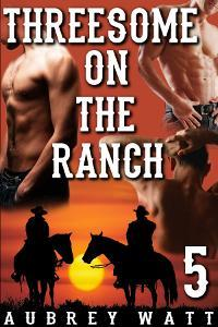 Threesome on the Ranch (Gay Cowboys, #5)