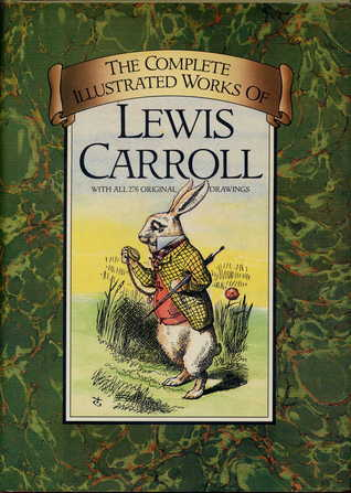 The Complete Illustrated Works by Lewis Carroll