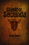 Shield of Secunda (Secunda, #1)