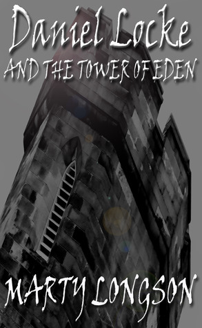 Daniel Locke and the Tower of Eden