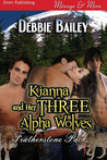 Kianna and Her Three Alpha Wolves (Featherstone Pack, #1)
