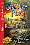 Sparks Fly! A Divine Creek July 4th Family Reunion (Divine Creek Ranch, #11)