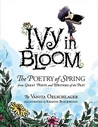 Ivy in Bloom: The Poetry of Spring from Great Poets and Writers from the Past
