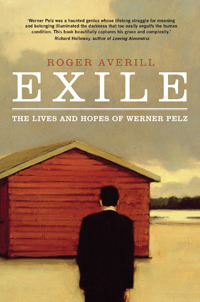 Exile, The Lives and Hopes of Werner Pelz