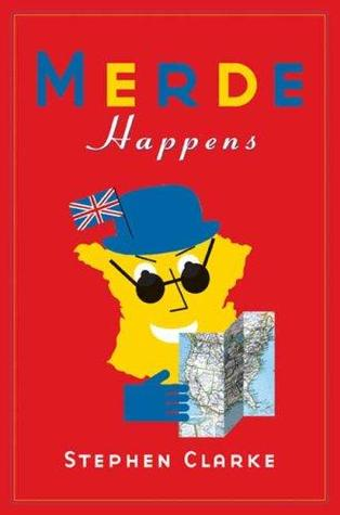Merde Happens by Stephen Clarke