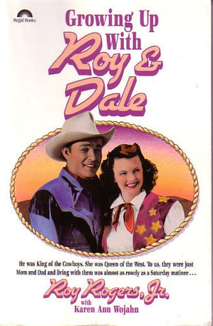 Growing Up with Roy and Dale