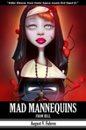 Mad Mannequins from Hell (The Uncanny Valley Trilogy by August V. Fahren