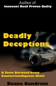 Deadly Deceptions (a Steve Darwood Army Counterintelligence  Novel)