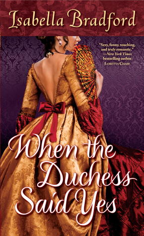 When the Duchess Said Yes by Isabella Bradford