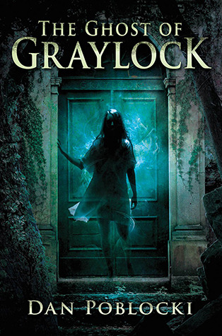 13316309 Audrey reviews The Ghost of Graylock by Dan Poblocki