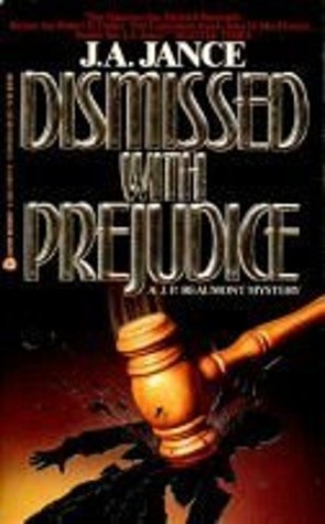 Dismissed with Prejudice by J.A. Jance