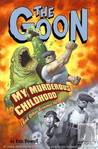 My Murderous Childhood (and Other Grievous Yarns) (The Goon TPB #2)