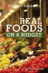 Real Foods On A Budget {Vintage Remedies}