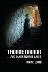 Thorne Manor...And Other Bizarre Tales