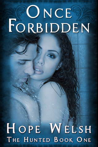 Once Forbidden (The Hunted, #1)