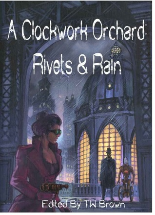 A Clockwork Orchard by T.W. Brown