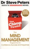Chimp Paradox: How Our Impulses and Emotions Can Determine Success and Happiness and How We Can Control Them
