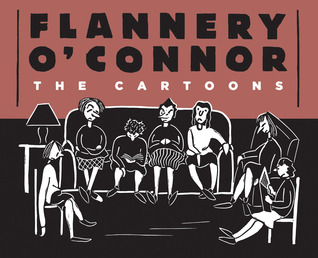 The Cartoons by Flannery O'Connor