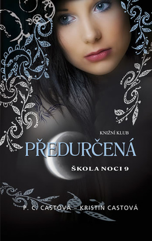 Předurčená (House of Night, #9)