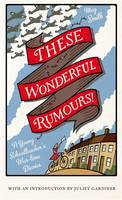 These Wonderful Rumours!: A Young Schoolteacher's Wartime Diaries