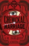 The Chemickal Marriage (Miss Temple, Doctor Svenson, and Cardinal Chang, #3)