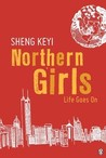 Northern Girls by Sheng Keyi