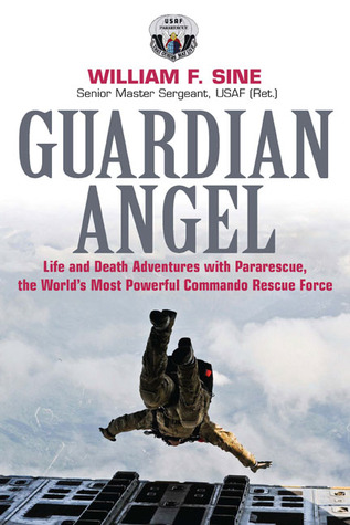 Guardian Angel: Life and Death Adventures with Pararescue, the World