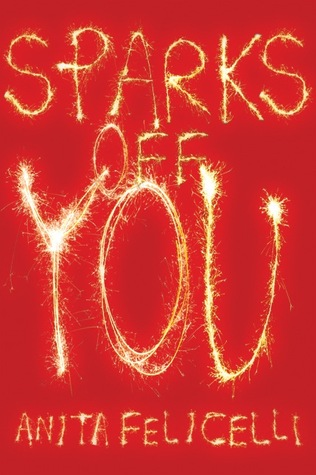Sparks Off You by Anita Felicelli