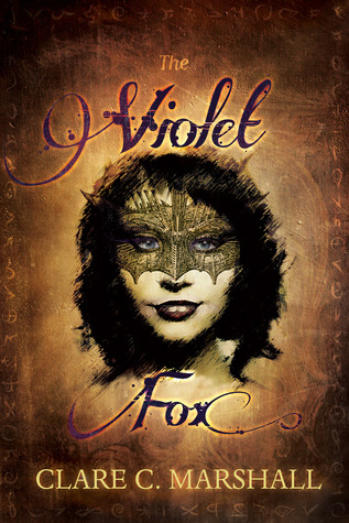 The Violet Fox by Clare C. Marshall