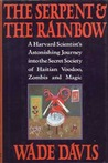 The Serpent and the Rainbow: A Harvard Scientist's Astonishing Journey into the Secret Society of Haitian Voodoo, Zombis and Magic