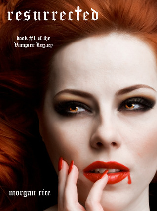 Resurrected (The Vampire Legacy, #1)